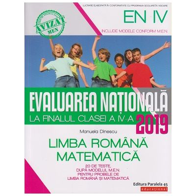 Evaluarea nationala la finalul clasei a IV-a 2019 Limba Romana, Matematica (Editura: Paralela 45, Autor: Manuela Dinescu ISBN 9789734727858 )