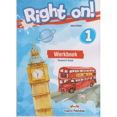 Right on 1 Workbook for Student s Book + Digibook ( Editura: Express Publishing, Autor: Jenny Dooley ISBN 9781471566073 )
