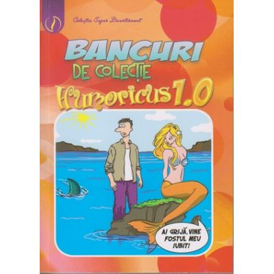 Bancuri de colectie Humoricus 1. 0 ( Editura: Ganesha Publishing House ISBN 978-606-8742-59-5 )