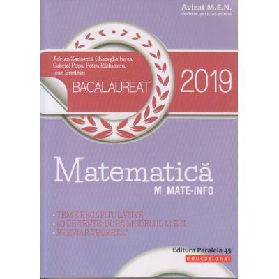 Matematica BAC 2019 Mate-Info ( Editura: Paralela 45, Autor(i): Adrian Zanoschi, Gheorghe Iurea, Gabriel Popa ISBN 9789734727926 )