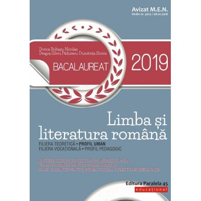 Limba si literatura romana. BAC 2019 Profil UMAN ( Editura: Paralela 45, Autor: Dorica Boltasu-Nicolae, Dragos SiIviu Paduraru ISBN 978-973-47-2790-2)