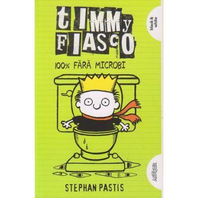 Timmy Fiasco 100% fara microbi (Editura: Arthur, Autor: Stephan Pastis ISBN 9786067883060)