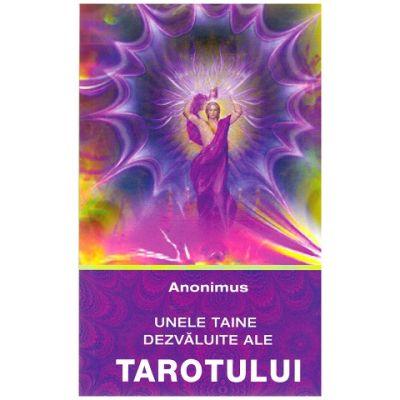 Unele taine dezvaluite ale tarotului ( Editura: Ganesha Publishing House, Autor: Anonimus ISBN 978-606-8742-40-3)