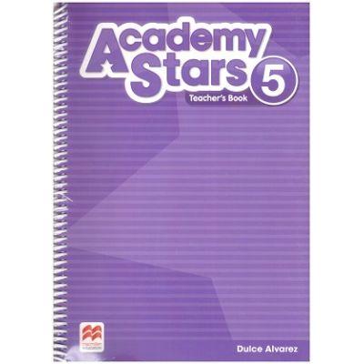 Academy Stars 5 Teacher's Book ( Editura: Macmillan, Autor: Dulce Alvarez ISBN 9781380006547 )