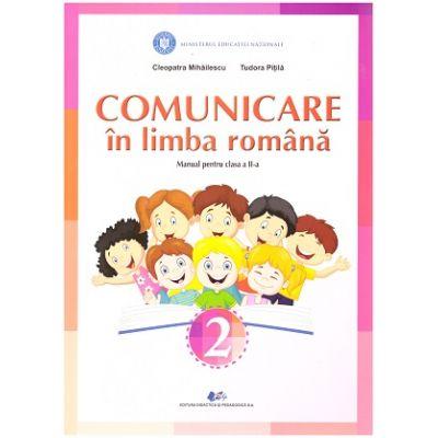 Comunicare in limba romana Manual pentru clasa a II-a ( Editura: Didactica si Pedagogica, Autori: Cleopatra Mihailescu, Tudora Pitila ISBN 978-606-31-0656-9)
