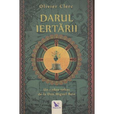 Darul iertarii(Editura: For You, Autor: Olivier Clerc ISBN 978-606-639-254-9 )