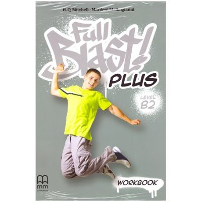 Full Blast Plus Level B2 Workbook ( Editura: MM Publications, Autori: H. Q. Mitchell, Marileni Malkogianni ISBN 9786180523270 )