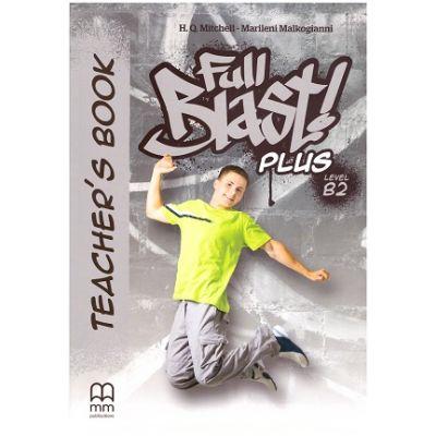 Full Blast Plus Level B2 Teacher's book ( Editura: MM Publications, Autori: H. Q. Mitchell, Marileni Malkogianni ISBN 9786180524895)