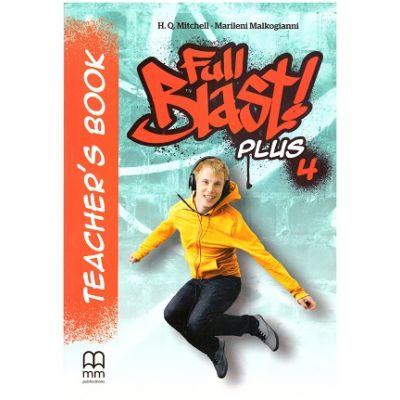 Full Blast Plus 4 Teacher's book ( Editura: MM Publications, Autori: H. Q. Mitchell, Marileni Malkogianni ISBN 9786180523416)
