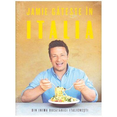 Jamie gateste in Italia (Editura: Curtea Veche, Autor: Jamie Oliver, ISBN 9786064401304 )
