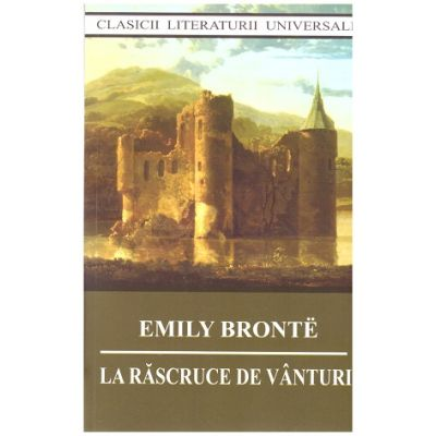 La rascruce de vanturi ( Editura: Cartex 2000, Autor: Emily Bronte ISBN 978-973-104-801-7 )