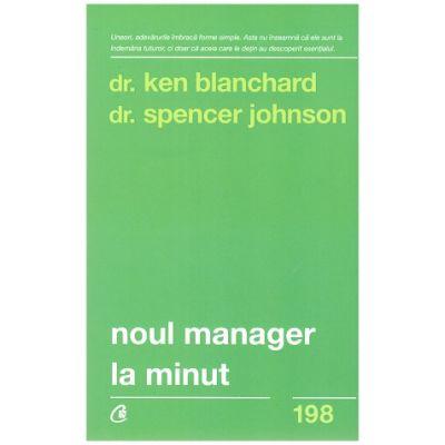 Noul manager la minut (Editura: Curtea Veche, Autori: Dr. Ken Blanchard, Dr. Spencer Jonson ISBN 978-606-44-0123-6 )