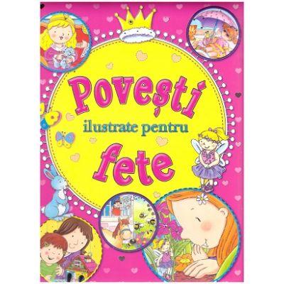 Povesti ilustrate pentru fete ( Editura: Flamingo Junior ISBN 9786068555263 )