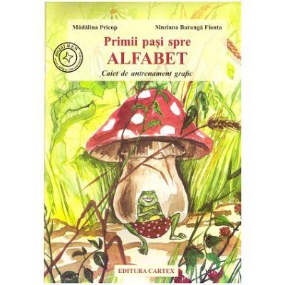 Primii pasi spre ALFABET. Caiet de antrenament grafic ( Editura: Cartex, Autori: Madalina Pricop, Sinziana Baranga Flonta ISBN 9786068023366)
