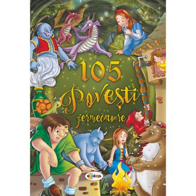 105 povesti fermecatoare ( Editura: Dorinta ISBN 9789975143134)