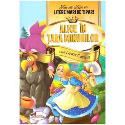 Alice in Tara Minunilor. Stiu sa citesc cu litere mari de tipar! ( Editura: Aramis, Autor: Lewis Carroll ISBN 9786060090410)