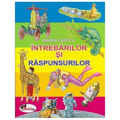 Marea carte a intrebarilor si a raspunsurilor(Editura: Aramis ISBN 9786067061598)