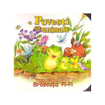 Povesti cu animale. Broscuta Fi-Fi (Editura: Flamingo GD ISBN 9786067131109 )