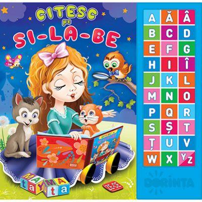 Citesc pe si-la-be. Carte cu sunete ( Editura: Dorinta ISBN 978-9975-143-28-8)