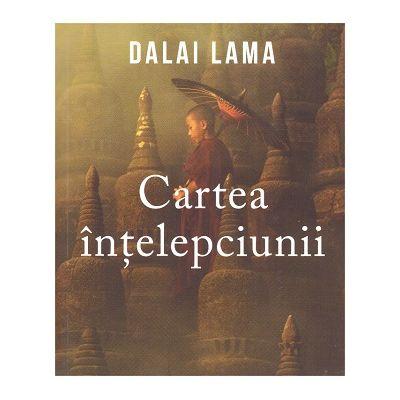 Cartea intelepciunii ( Editura: Curtea Veche, Autor Dalai Lama ISBN 9786064401328 )