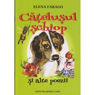 Catelusul schiop si alte poezii (Editura: Roxel Cart, Autor: Elena Farago ISBN 978-606-753-105-3 )