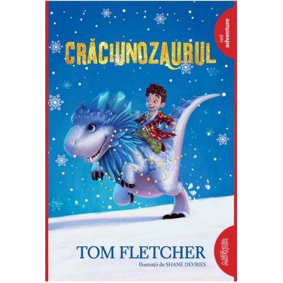 Craciunozaurul ( Editura: Arthur, Autor: Tom Fletcher ISBN 9786067884784 )