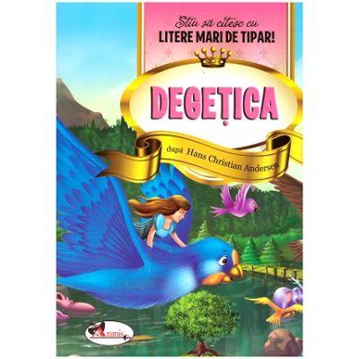 Degetica. Stiu sa citesc cu litere mari de tipar! ( Editura: Aramis, Autor: Hans Christian Anderson ISBN 9786060090434)