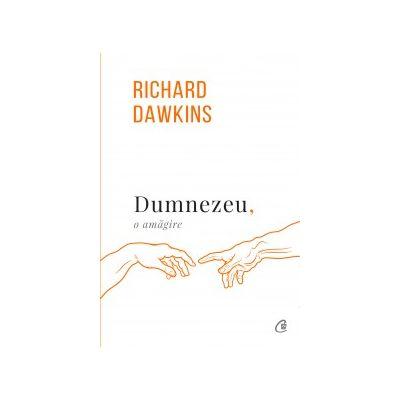 Dumnezeu, o amagire (Editura: Curtea Veche, Autor: Richard Dawkins, ISBN 9786064401496 )