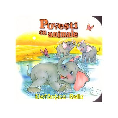 Povesti cu animale. Elefantica Bella (Editura: Flamingo GD ISBN 9786067131116 )