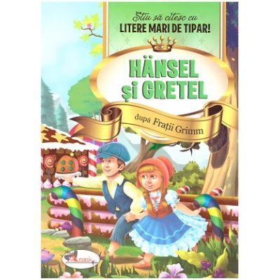 Hansel si Gretel. Stiu sa citesc cu litere mari de tipar! ( Editura: Aramis, Autor: Fratii Grimm ISBN 9786060090441)