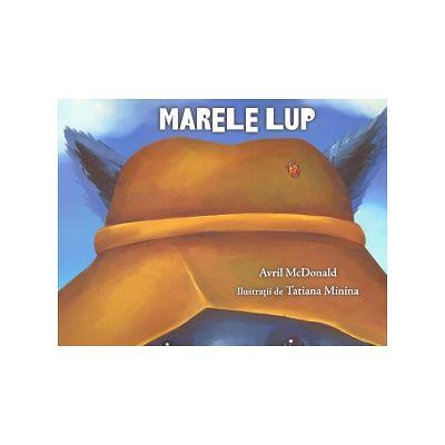 Marele lup (Editura: Curtea Veche, Autor: Avril McDonald, ISBN 9786064401427 )