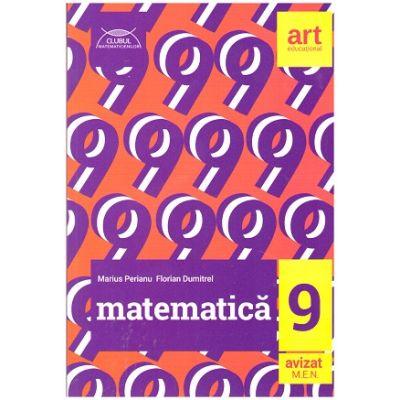 Matematica Clasa a IX-a Clubul Matematicienilor ( Editura: Art, Autori: Marius Perianu, Florian Dumitrel, ISBN 9786068948584 )