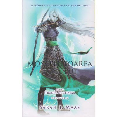 Mostenitoarea Focului. Seria Tronul de Clestar. Volumul 3 ( Editura: RAO, Autor: Sarah J. Maas ISBN 9786066099769 )