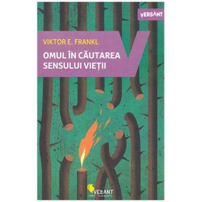 Omul in cautarea sensului vietii ( Editura: Vellant, Autor: Viktor E. Frankl ISBN 9786069800508 )
