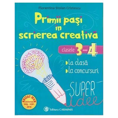 Primii pasi in scrierea creativa. Clasele 3-4. ( Editura: Carminis, Autor: Florentina Stoian Cristescu ISBN 978-973-123-366-6 )
