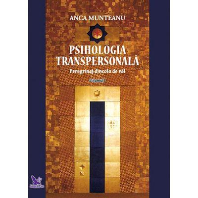 Psihologia transpersonala. Peregrinaj dincolo de val. volumul 1 ( Editura: ForYou, Autor: Anca Munteanu, ISBN 9786066392655 )