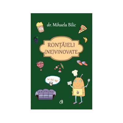 Rontaieli (ne)vinovate (Editura: Curtea Veche, Autor: Dr. Mihaela Bilic, ISBN 9786064401519 )