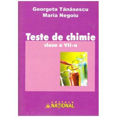 Teste de chimie clasa a VII-a ( Editura: National, Autori: Georgeta Tanasescu, Maria Negoiu ISBN 9789736591938 )