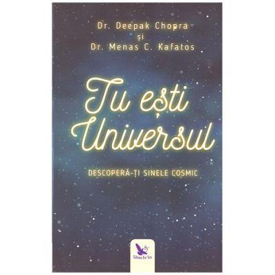 Tu esti Universul. Descopera-ti sinele cosmic ( Editura: For You, Autor: Dr. Deepak Chopra, Dr. Menas C. Kafatos ISBN 9786066392112 )