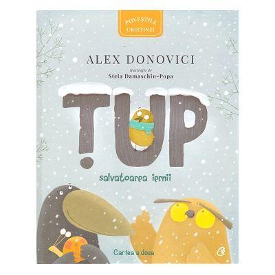 Tup, salvatoarea iernii. Cartea a doua (Editura: Curtea Veche, Autor: Alex Donovici, ISBN 978-606-44-0137-3 )