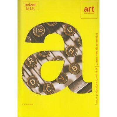 Cartea mea de gramatica ( Altfel ) 6 Limba si literatura romana (Editura: Art Grup editorial, Autor: Sofia Dobra ISBN 9786060032021)