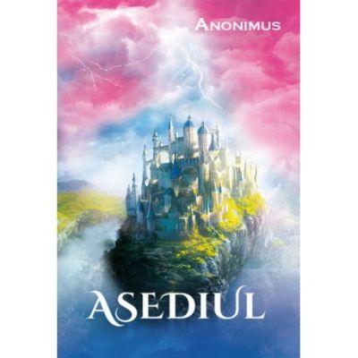 Asediul ( Editura: Ganesha Publishing House, Autor: Anonimus ISBN 9786068742410)