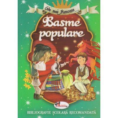 Cele mai frumoase basme populare ( Editura: Aramis ISBN 978-606-009-124-0 )