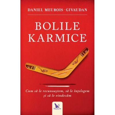 Bolile Karmice ( Editura: For You, Autor: Daniel Meurois-Givaudan ISBN 9786066392563 )