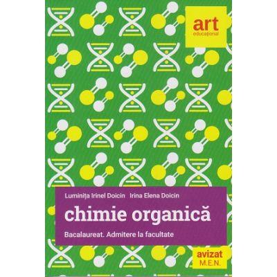 Chimie organica pentru Bacalaureat. Admitere la facultate ( Editura: Art Grup Editorial, Autor: Liminita Irinel Doicin, Irina Elena Doicin ISBN 978-606-003-142-0 )