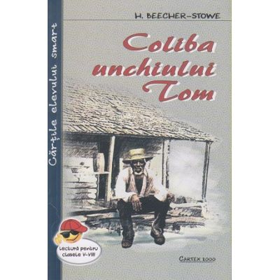 Coliba unchiului Tom ( Editura: Cartex 2000 ISBN 978-973-104-794-2 )