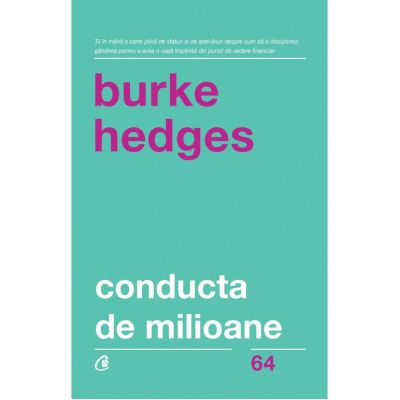 Conducta de milioane (Editura Curtea Veche, Autor: Burke Hedges ISBN: 978-606-44-0133-5)