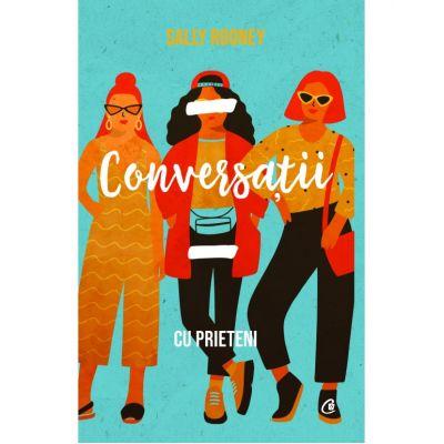 Conversatii cu prieteni (Editura Curtea Veche, Autor: Sally Rooney ISBN 9786064401601)