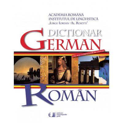 Dictionar German - Roman ( Editura: Univers Enciclopedic, Autor: Academia Romana ISBN 978-606-816-212-6 )