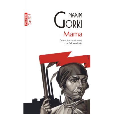 Mama ( Editura: Polirom, Autor: Maxim Gorki ISBN 978-973-46-7413-8 )
